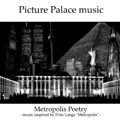 Picture Palace Music: Metroplis Poetry
